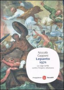 Lepanto 1571. La Lega santa contro l'impero ottomano - Niccolò Capponi - copertina