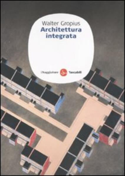 Architettura integrata - Walter Gropius - copertina
