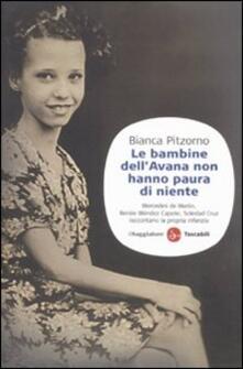 Listadelpopolo.it Le bambine dell'Avana non hanno paura di niente. Mercedes De Merlin, Renée Méndez Capote, Soledad Cruz raccontano la propria infanzia Image