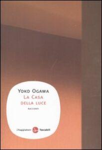 Libro La casa della luce Yoko Ogawa