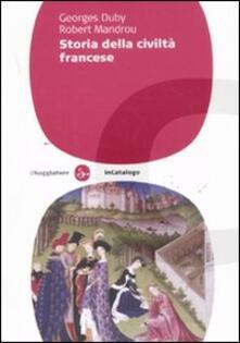 Storia della civiltà francese - Georges Duby,Robert Mandrou - copertina