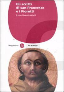 Libro Gli scritti di san Francesco e i fioretti