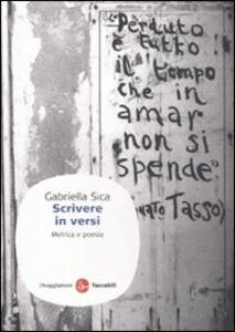 Scrivere in versi. Metrica e poesia - Gabriella Sica - copertina