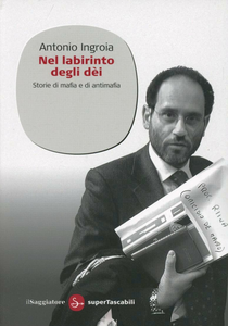Libro Nel labirinto degli dèi. Storie di mafia e di antimafia Antonio Ingroia