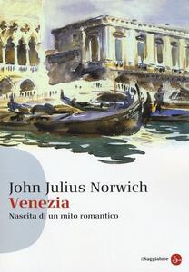 Venezia. Nascita di un mito romantico