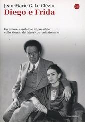 Diego e Frida. Un amore assoluto e impossibile sullo sfondo del Messico rivoluzionario