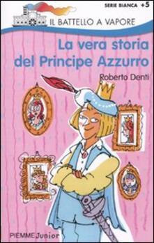 Promoartpalermo.it La vera storia del Principe Azzurro. Ediz. illustrata Image