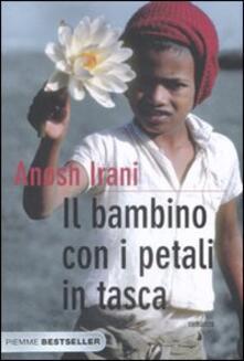 Il bambino con i petali in tasca - Anosh Irani - copertina