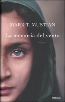 La memoria del vento - Mark T. Mustian - copertina