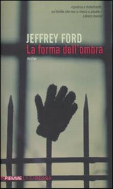 La forma dell'ombra - Jeffrey Ford - copertina