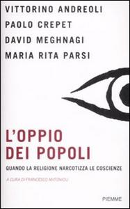 Libro L' oppio dei popoli. Quando la religione narcotizza le coscienze