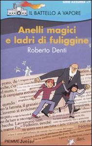 Libro Anelli magici e ladri di fuligine Roberto Denti