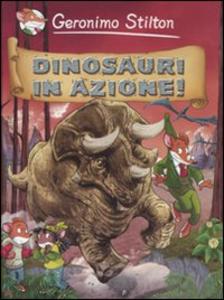 Libro Dinosauri in azione! Geronimo Stilton