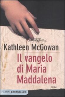 Il vangelo di Maria Maddalena - Kathleen McGowan - copertina