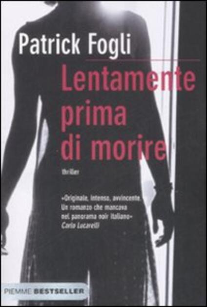 Lentamente prima di morire - Patrick Fogli - copertina