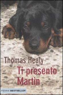 Ti presento Martin - Thomas Healy - copertina