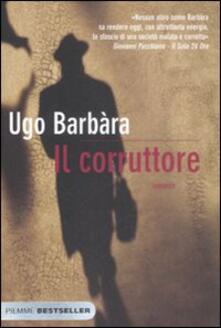 Il corruttore - Ugo Barbàra - copertina