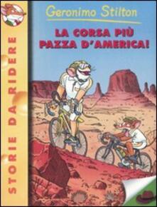 La corsa più pazza d'America! Ediz. illustrata - Geronimo Stilton - copertina