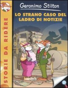 Antondemarirreguera.es Lo strano caso del ladro di notizie. Ediz. illustrata Image