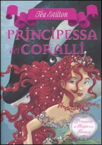 Libro Principessa dei coralli. Principesse del regno della fantasia. Vol. 2 Tea Stilton
