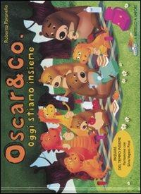 Oggi stiamo insieme. Oscar & Co.. Ediz. illustrata. Vol. 7
