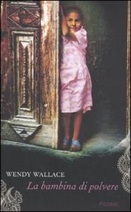 Libro La bambina di polvere Wendy Wallace