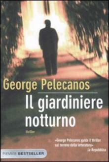 Il giardiniere notturno - George P. Pelecanos - copertina