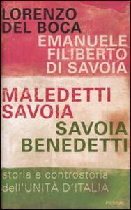 Maledetti Savoia, Savoia benedetti. Storia e controstoria dell'Unità d'Italia