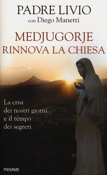 Nordestcaffeisola.it Medjugorje rinnova la Chiesa. La crisi dei nostri giorni e il tempo dei segreti Image
