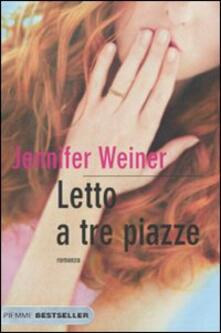 Letto a tre piazze - Jennifer Weiner - copertina