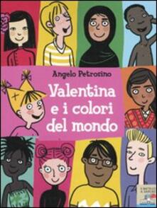 Valentina e i colori del mondo - Angelo Petrosino - copertina
