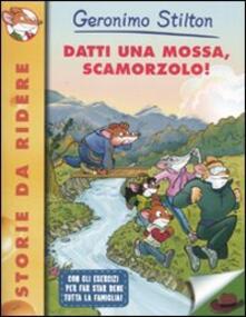 Datti una mossa, Scamorzolo! - Geronimo Stilton - copertina