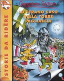 Lo strano caso della Torre Pagliaccia - Geronimo Stilton - copertina