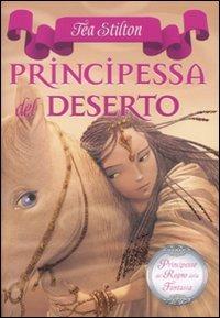 Principessa del deserto. Principesse del regno della fantasia. Vol. 3 - Stilton Tea - wuz.it