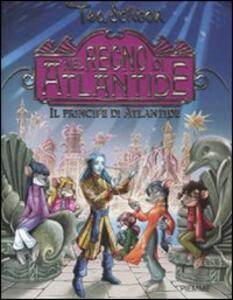 Il principe di Atlantide. Nel Regno di Atlantide. Ediz. illustrata - Tea Stilton - copertina