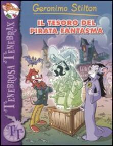 Il tesoro del pirata fantasma - Geronimo Stilton - copertina