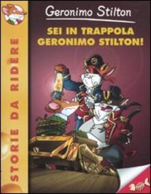 Grandtoureventi.it Sei in trappola, Geronimo Stilton! Ediz. illustrata Image