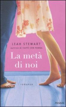 La metà di noi - Leah Stewart - copertina