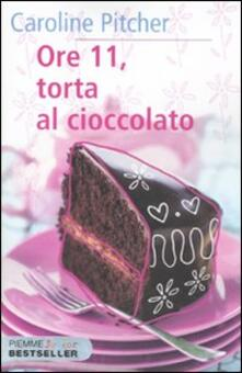Ore 11, torta al cioccolato - Caroline Pitcher - copertina