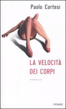La velocità dei corpi - Paolo Cortesi - copertina