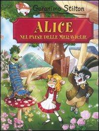 Alice nel paese delle meraviglie di Lewis Carroll - Stilton Geronimo - wuz.it