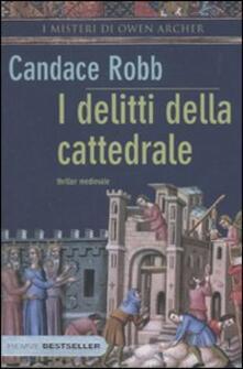 I delitti della cattedrale. I misteri di Owen Archer - Candace Robb - copertina