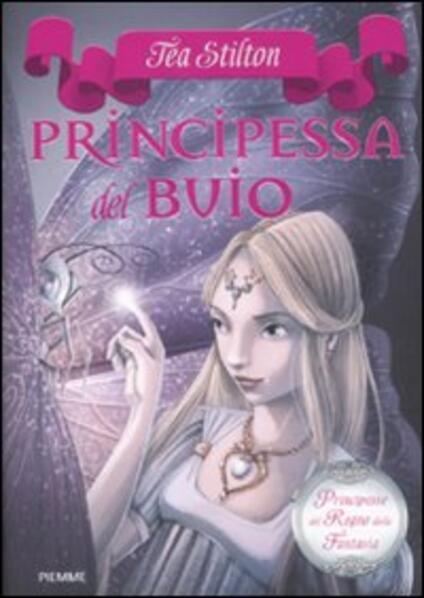 Principessa del buio. Principesse del regno della fantasia. Vol. 5 - Tea Stilton - copertina