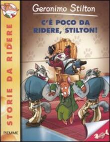 C'è poco da ridere, Stilton! - Geronimo Stilton - copertina