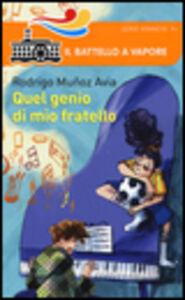 Libro Quel genio di mio fratello Rodrigo Muñoz Avia