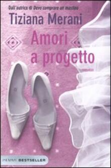 Amori a progetto - Tiziana Merani - copertina