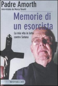 Memorie di un esorcista. La mia vita in lotta contro Satana - Gabriele Amorth,Marco Tosatti - copertina