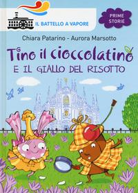 Tino il cioccolatino e il giallo del risotto - Patarino Chiara Marsotto Aurora - wuz.it