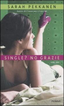 Single? No grazie - Sarah Pekkanen - copertina