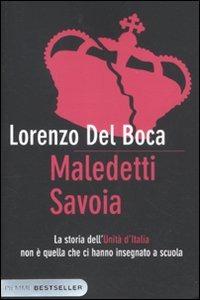 Maledetti Savoia - Del Boca Lorenzo - wuz.it